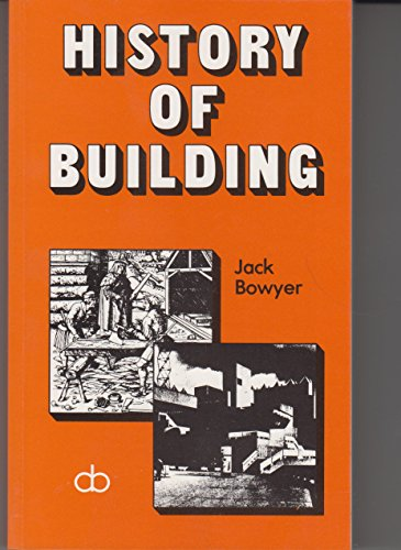 The History of Building By Jack Bowyer