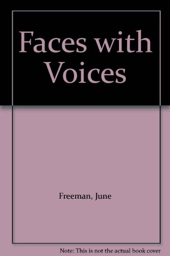 Faces with Voices By June Freeman