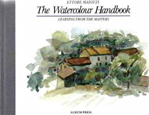 The Watercolour Handbook by Ettore Maiotti