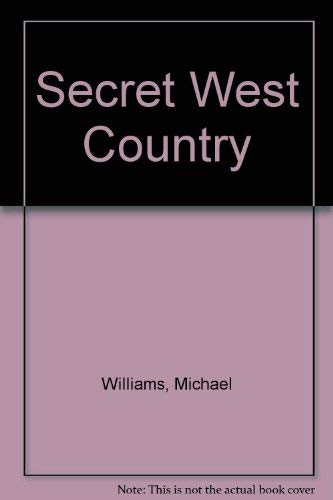 Secret West Country by Michael Williams