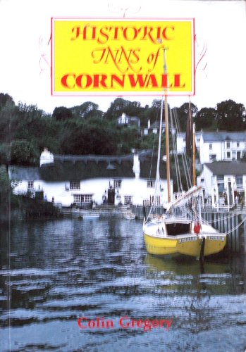 Historic Inns of Cornwall By Colin Gregory