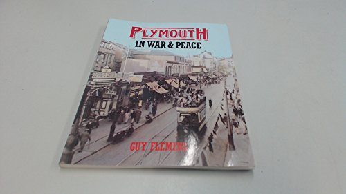 Plymouth in war & peace By Guy Fleming