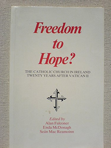 Freedom to Hope By Mcdonagh