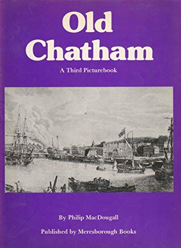Third Picture Book of Old Chatham By Philip MacDougall