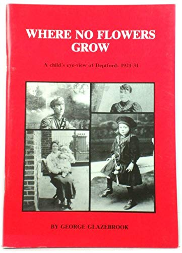 Where No Flowers Grow By George Glazebrook