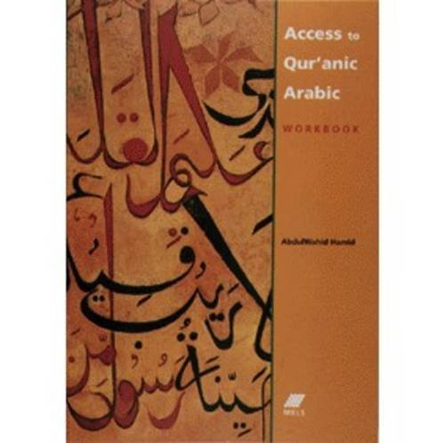 Access to Qur'anic Arabic By Abdul Wahid Hamid