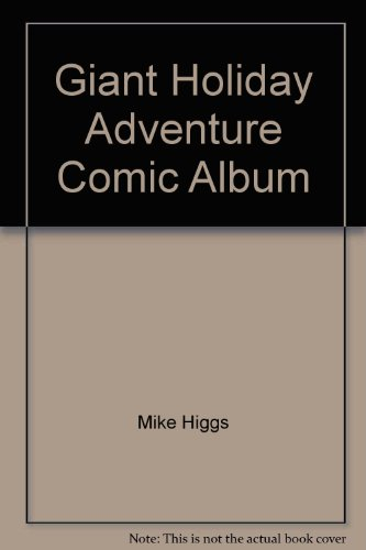 Giant Holiday Adventure Comic Album By Mike Higgs