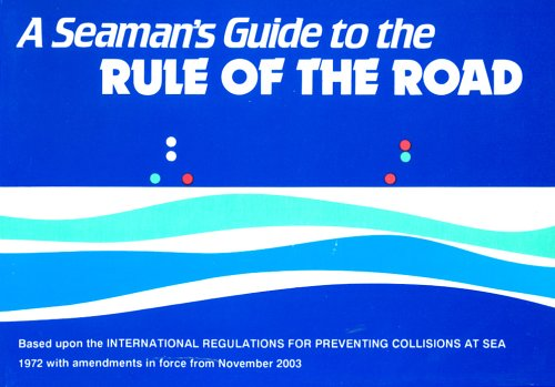 A Seaman's Guide to the Rule of the Road By J.W.W. Ford