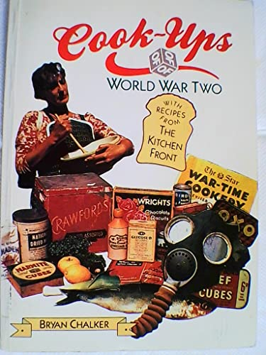 Cook-ups of World War Two By Bryan Chalker