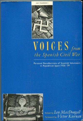 Voices from the Spanish Civil War by Ian MacDougall
