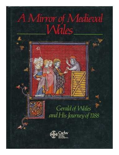 A Mirror of Mediaeval Wales: Gerald of Wales and His Journey of 1188 by Charles Kightly