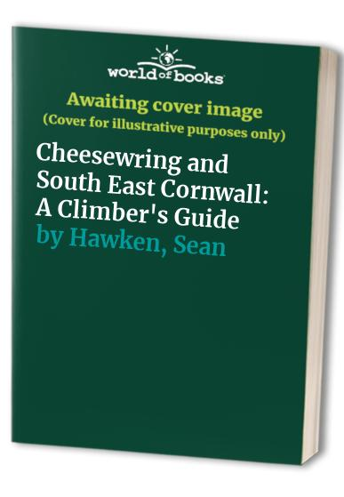 Cheesewring and South East Cornwall By Sean Hawken