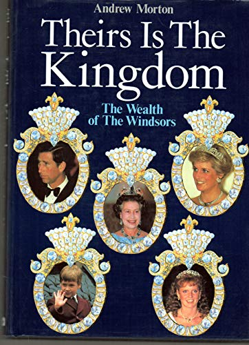 Theirs is the Kingdom By Andrew Morton