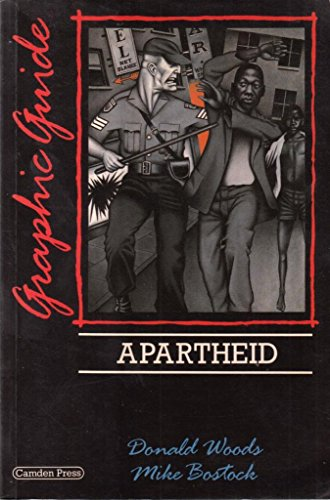 Apartheid: A Graphic Guide by Donald Woods