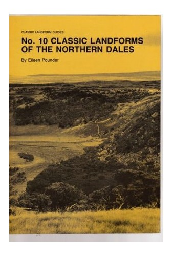 Classic Landforms of the Northern Dales By Eileen Pounder