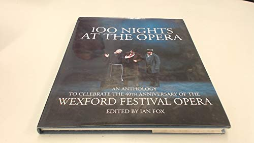 100 Nights at the Opera By Ian Fox