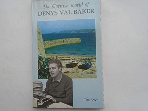 The Cornish World of Denys Val Baker By Tim Scott
