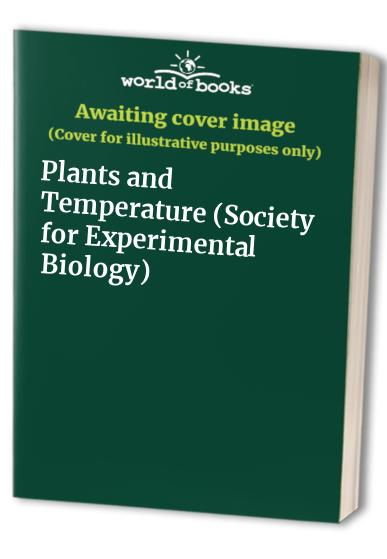 Plants and Temperature By Edited by S. P. Long
