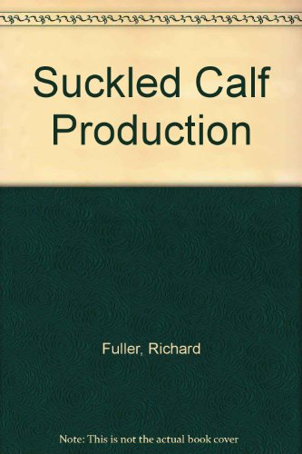 Suckled Calf Production by Richard Fuller