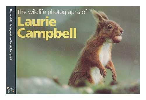 Wild Life Photographs of Laurie Campbell By Laurie Campbell