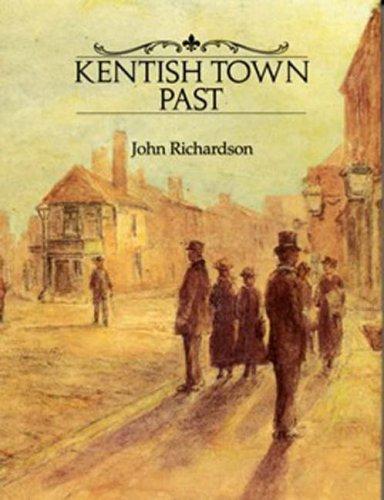 Kentish Town Past By John Richardson