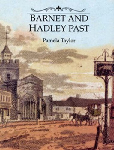 Barnet and Hadley Past By Pamela Taylor