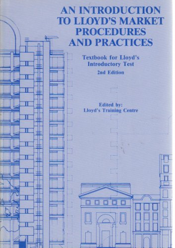 An Introduction to Lloyd's Market Procedures and Practices By Lloyd's Training Centre