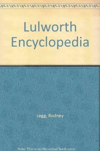 Lulworth Encyclopaedia By Rodney Legg
