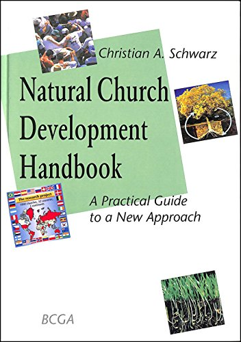 Natural Church Development : A Practical Guide to a New Approach By Christian A. Schwarz