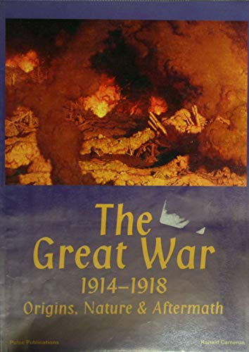 The Great War, 1914-1918 By Ronald Cameron