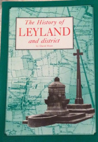 History of Leyland and District By David Hunt