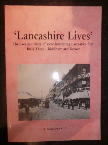 Lancashire Lives By Benita Moore