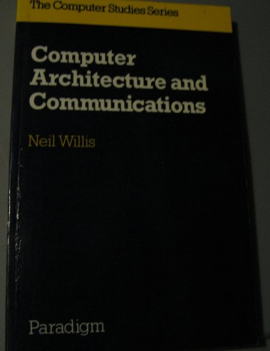 Computer Architecture and Communications By Neil Willis