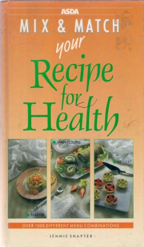 Asda Mix & Match your Recipe for Health (Mix & Match) By Jennie Shapter