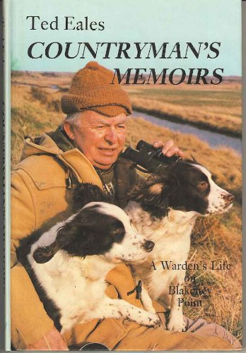 Ted Eales' Countryman's Memoirs By Ted Eales