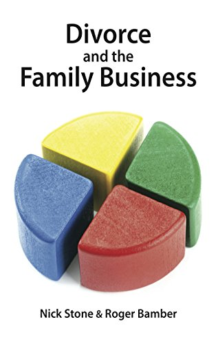 Divorce and the Family Business By Nick Stone & Roger Bamber