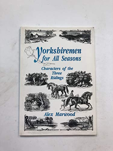 Yorkshireman for All Seasons by Alex Marwood