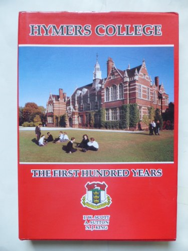 Hymers College: The First 100 Years by Francis W. Scott