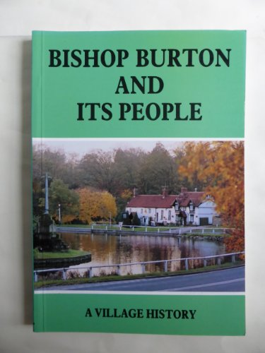 Bishop Burton and Its People By Margaret Borland
