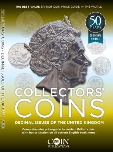 Collectors' Coins: Decimal Issues of the United Kingdom 1968 - 2018 By Christopher Henry Perkins
