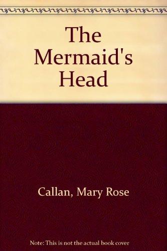 The Mermaid's Head By Mary Rose Callan