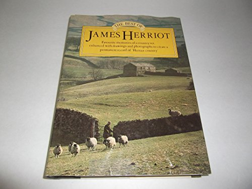 The Best of James Herriot: Favourite memories of a country vet : James Herriot's own selection from his original books, with additional material by Reader's digest editors By James Herriot