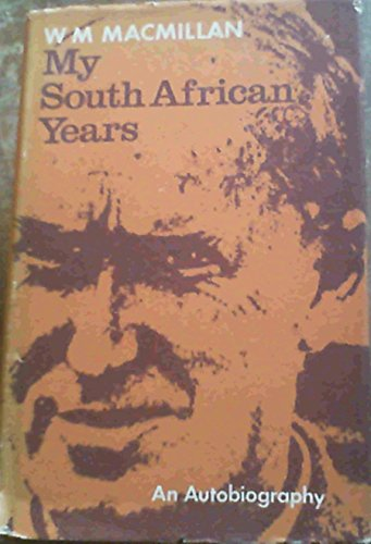 My South African Years By William Miller Macmillan