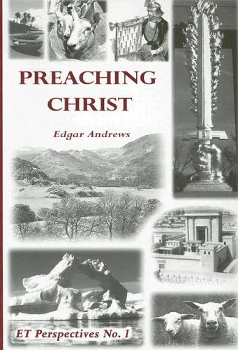 Preaching Christ By Edgar Harold Andrews