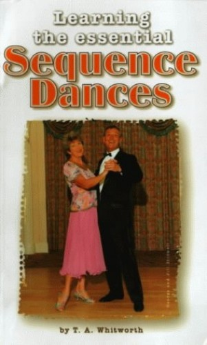 Learning the Essential Sequence Dances by Thomas Alan Whitworth