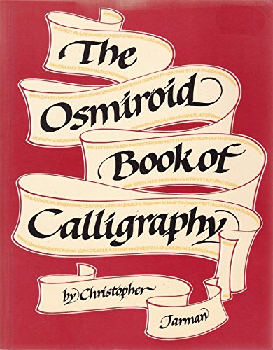 The Osmiroid Book of Calligraphy by Christopher Jarman