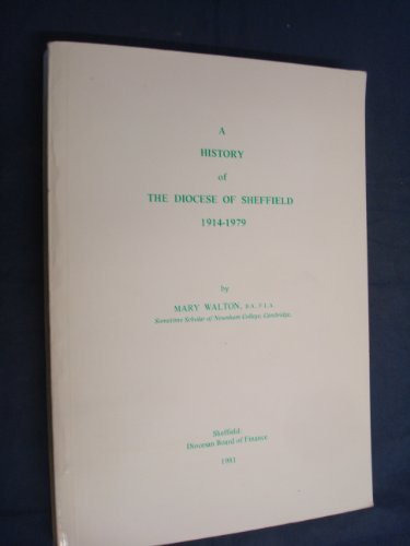 History of the Diocese of Sheffield, 1914-79 By Mary Walton