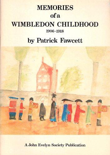 Memories of a Wimbledon Childhood, 1906-18 By Patrick Fawcett