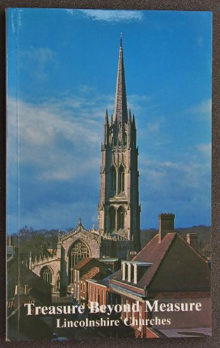 Treasure Beyond Measure - Lincolnshire Churches their architecture, details and fittings By Henry Thorold