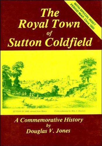 The Royal Town of Sutton Coldfield By Douglas V. Jones